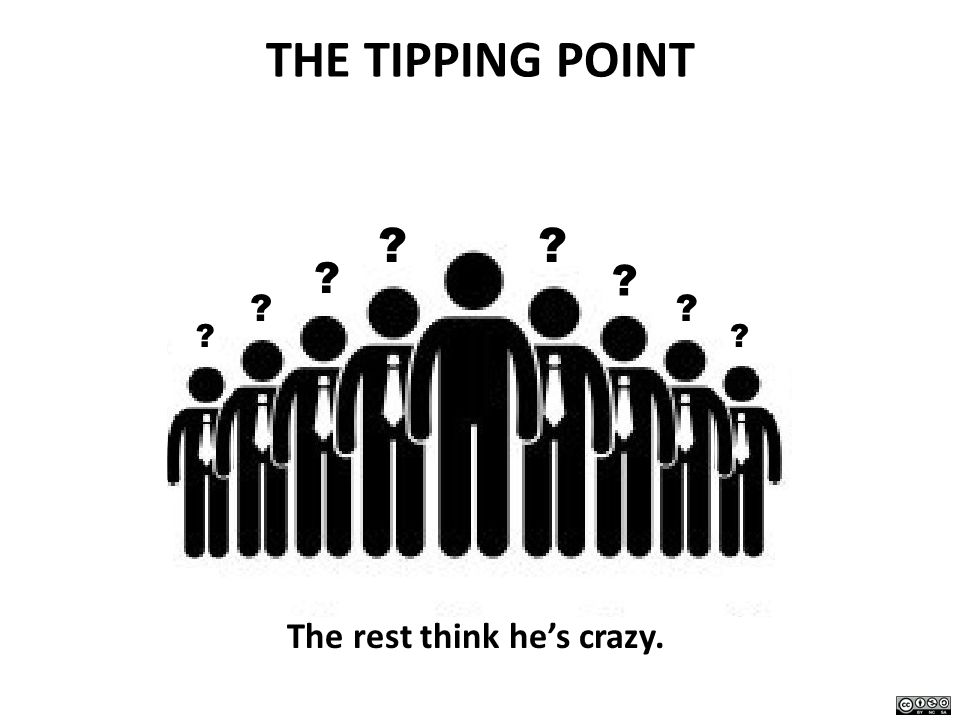 THE TIPPING POINT ?? ? ? ?? ?? The rest think hes crazy.