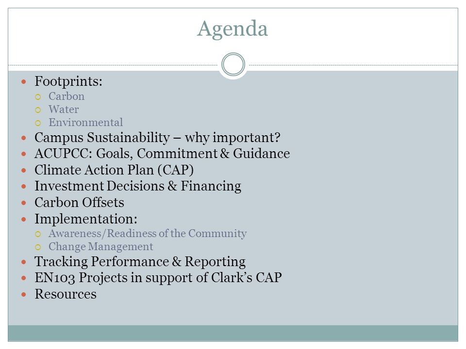 Agenda Footprints: Carbon Water Environmental Campus Sustainability – why important.