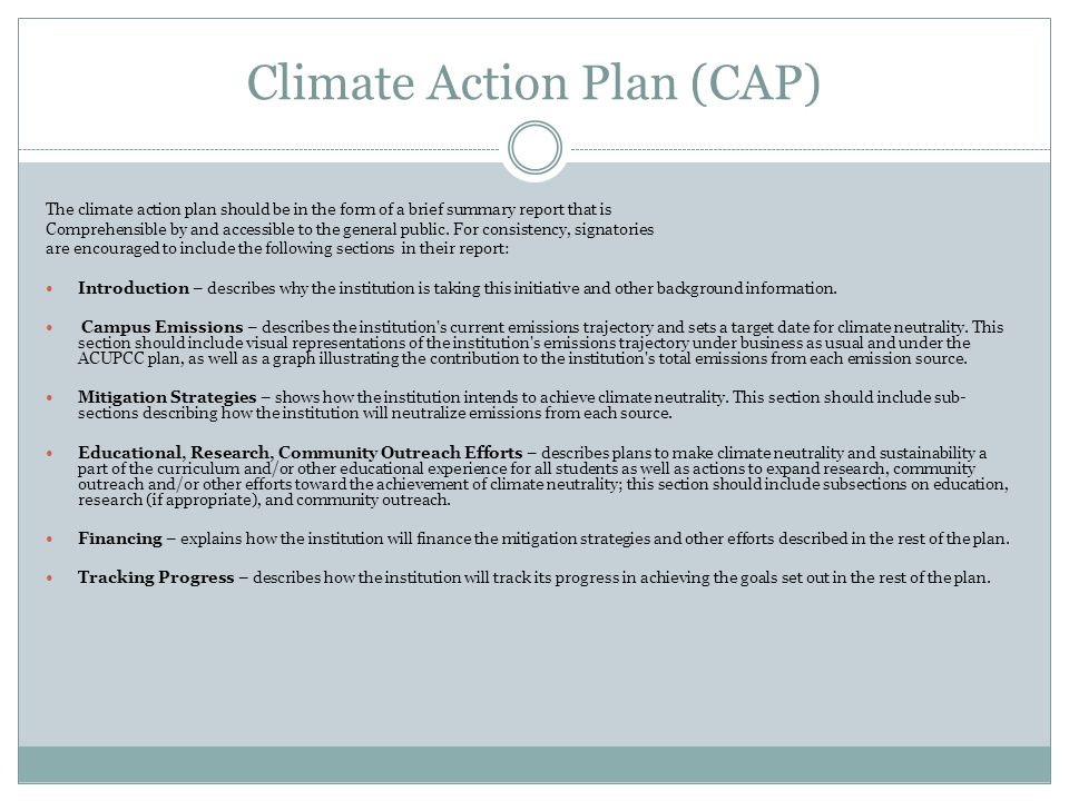Climate Action Plan (CAP) The climate action plan should be in the form of a brief summary report that is Comprehensible by and accessible to the gene
