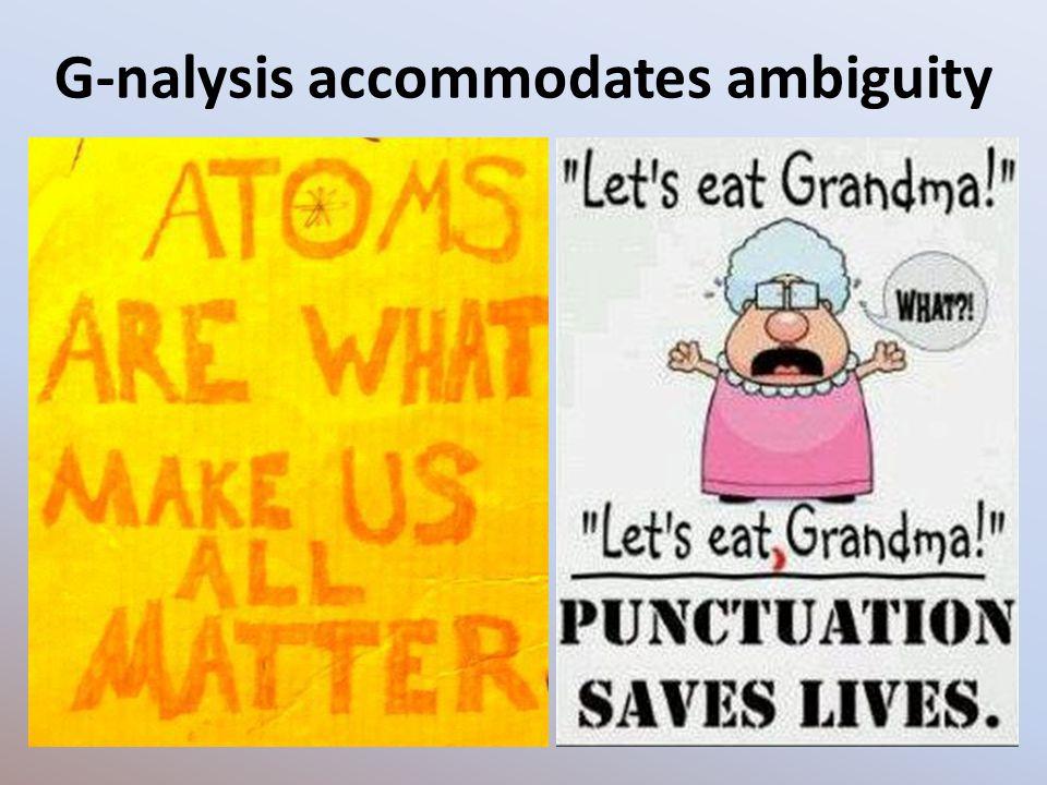 G-nalysis accommodates ambiguity
