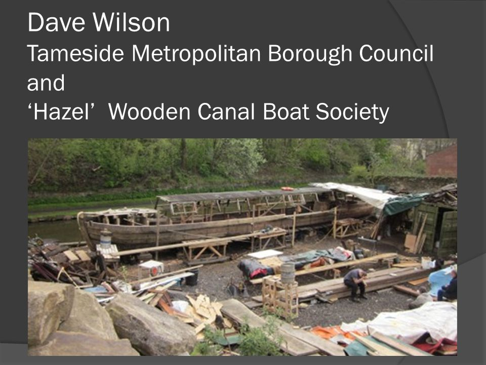 Dave Wilson Tameside Metropolitan Borough Council and Hazel Wooden Canal Boat Society