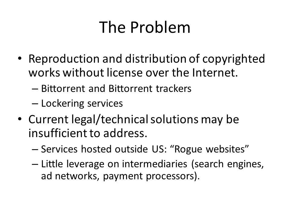 The Problem Reproduction and distribution of copyrighted works without license over the Internet. – Bittorrent and Bittorrent trackers – Lockering ser