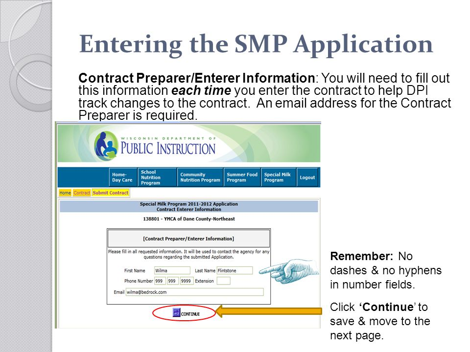 Entering the SMP Application Contract Preparer/Enterer Information: You will need to fill out this information each time you enter the contract to hel