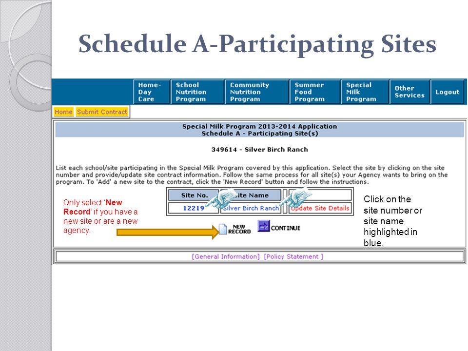 Schedule A-Participating Sites Click on the site number or site name highlighted in blue. Only select New Record if you have a new site or are a new a