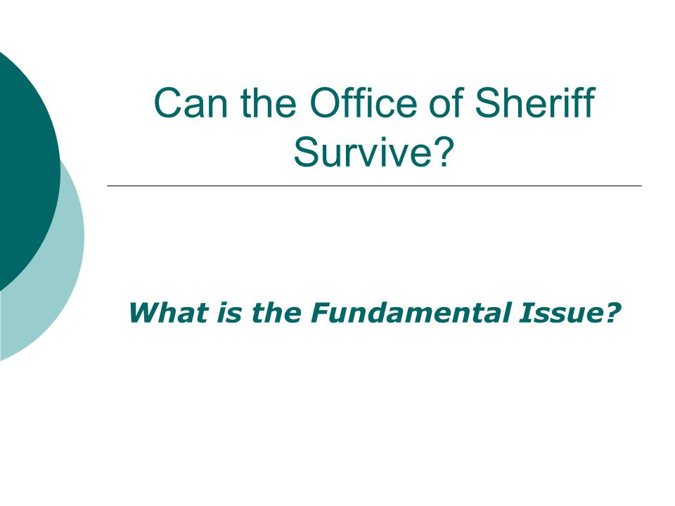 Can the Office of Sheriff Survive What is the Fundamental Issue