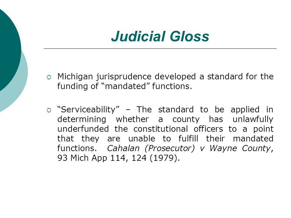 Judicial Gloss Michigan jurisprudence developed a standard for the funding of mandated functions.