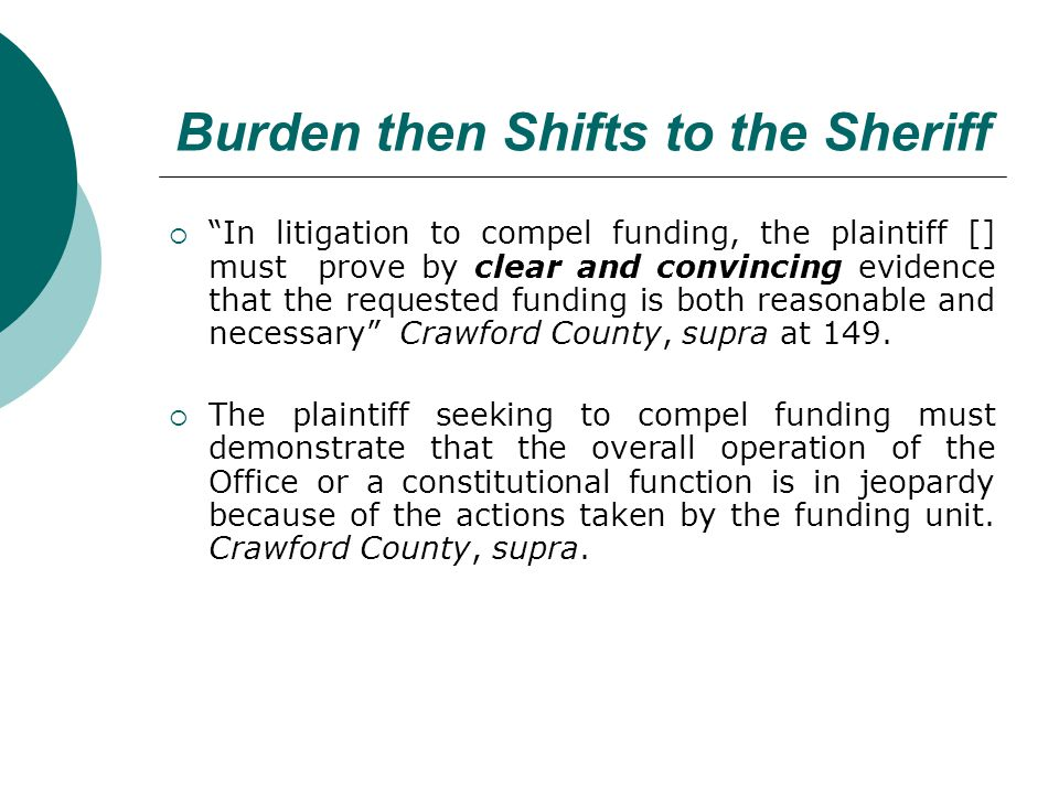 Burden then Shifts to the Sheriff In litigation to compel funding, the plaintiff [] must prove by clear and convincing evidence that the requested funding is both reasonable and necessary Crawford County, supra at 149.