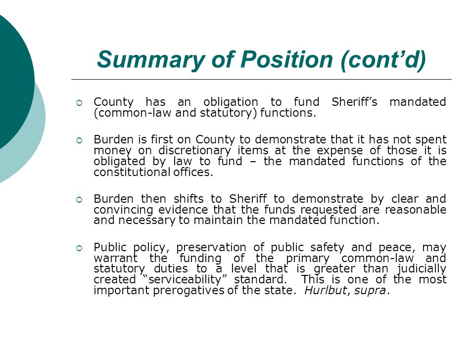 Summary of Position (contd) County has an obligation to fund Sheriffs mandated (common-law and statutory) functions.
