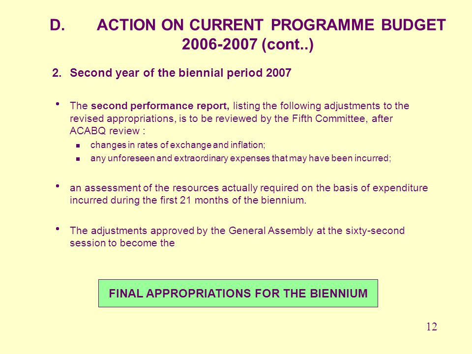 2.Second year of the biennial period 2007 The second performance report, listing the following adjustments to the revised appropriations, is to be rev