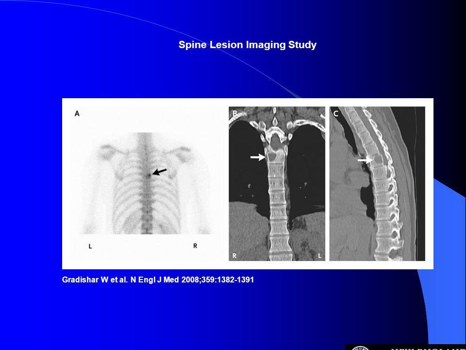 Gradishar W et al. N Engl J Med 2008;359:1382-1391 Spine Lesion Imaging Study