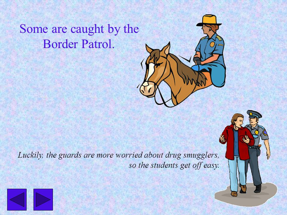 Other students who illegally cross the border risk their lives to go to school here.