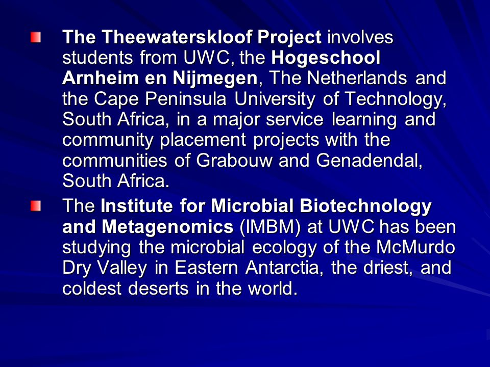 The Theewaterskloof Project involves students from UWC, the Hogeschool Arnheim en Nijmegen, The Netherlands and the Cape Peninsula University of Techn