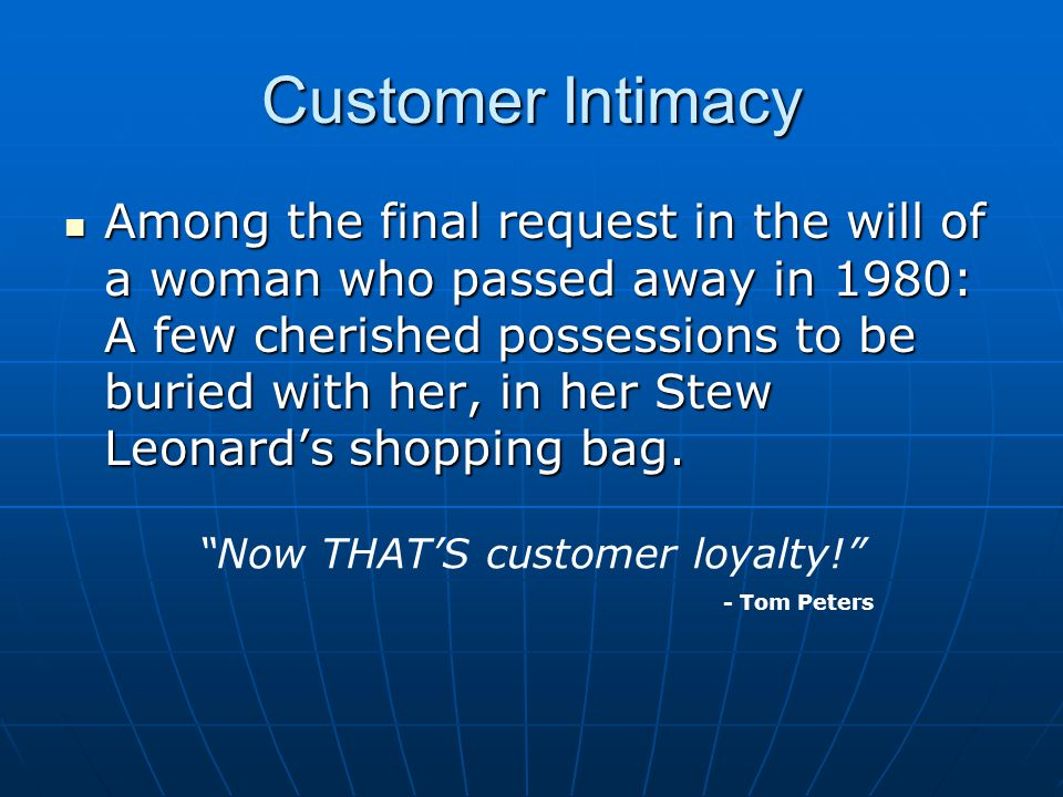 Customer Intimacy Among the final request in the will of a woman who passed away in 1980: A few cherished possessions to be buried with her, in her St