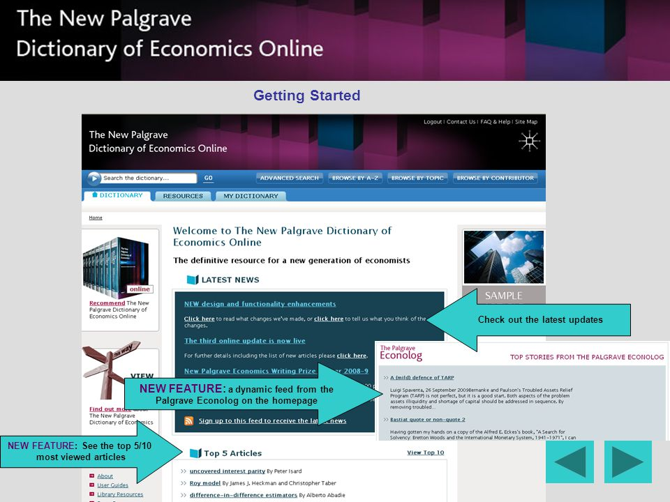 Getting Started Check out the latest updates NEW FEATURE: See the top 5/10 most viewed articles NEW FEATURE: a dynamic feed from the Palgrave Econolog