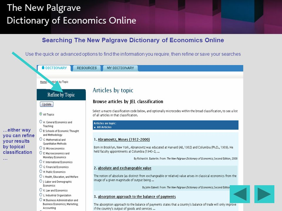 …either way you can refine your results by topical classification … Searching The New Palgrave Dictionary of Economics Online Use the quick or advance