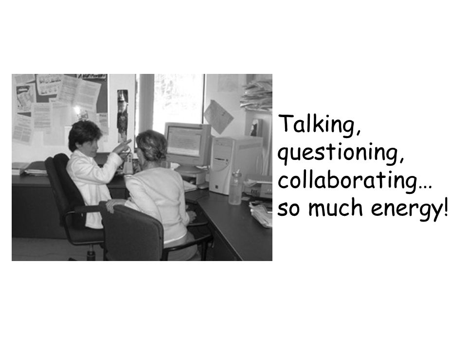 Talking, questioning, collaborating… so much energy!