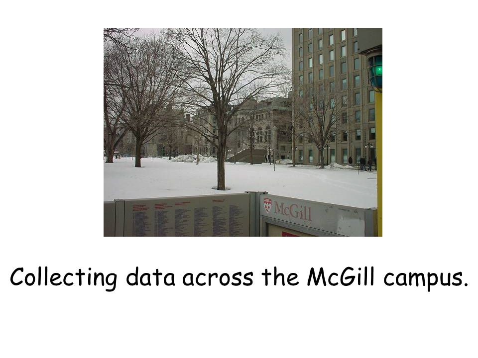 Collecting data across the McGill campus.
