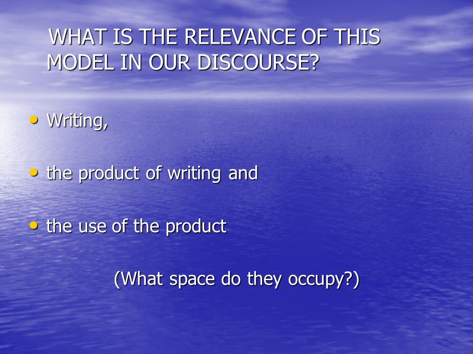 WHAT IS THE RELEVANCE OF THIS MODEL IN OUR DISCOURSE.