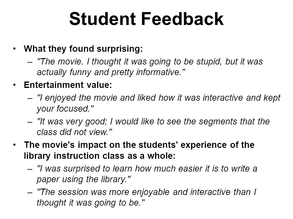 Student Feedback What they found surprising: – The movie.