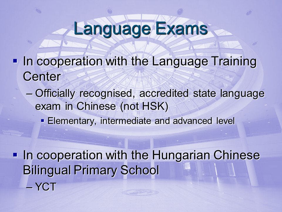 Language Exams In cooperation with the Language Training Center In cooperation with the Language Training Center –Officially recognised, accredited st