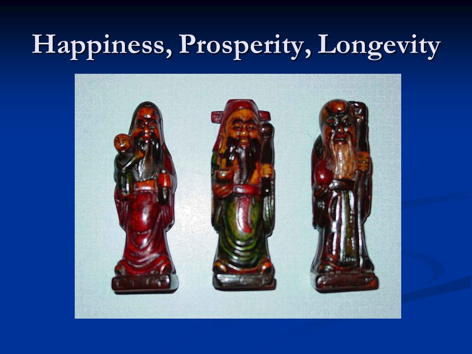 Happiness, Prosperity, Longevity
