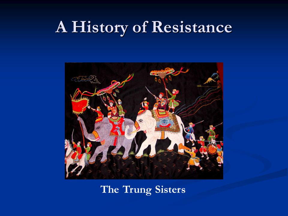 A History of Resistance The Trung Sisters
