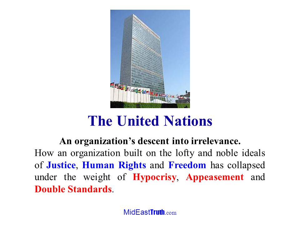 MidEast Truth.com Please take a few minutes and read the following The Danger of the U.N. All copyrighted material in this presentation is being used