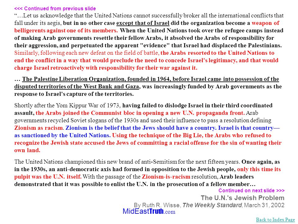 MidEast Truth.com <<< Continued from previous slide... The U.N.s first debate over Palestine set the pattern for everything that followed. On November