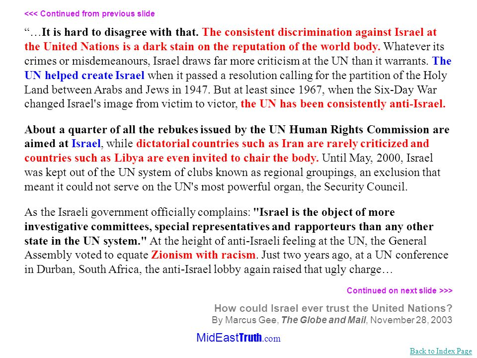 MidEast Truth.com <<< Continued from previous slide …That gave the Israelis an idea. For years, Israel had sat by as the UN condemned its various sins