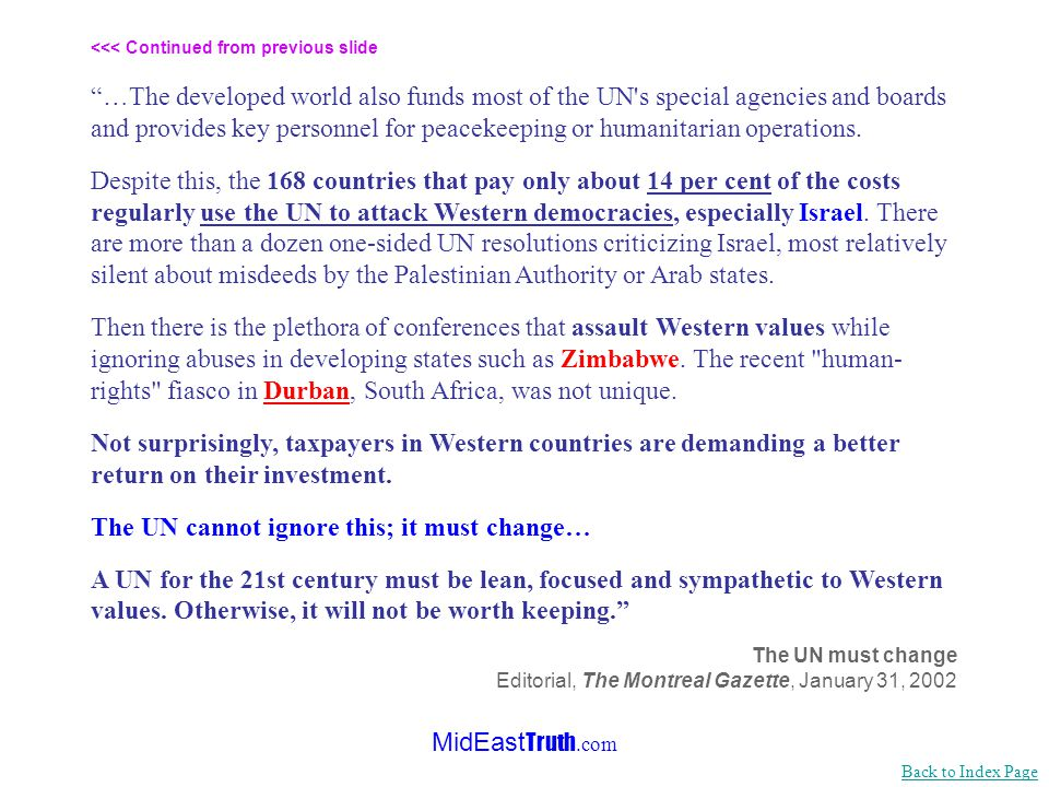 MidEast Truth.com Supporters of the United Nations say that if it didn't exist, the world would have to create it. That might have been true at the en