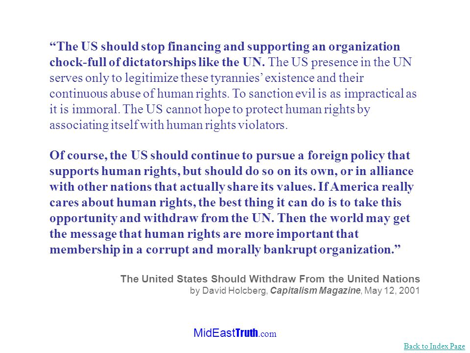 MidEast Truth.com <<< Continued from previous slide …The developed world also funds most of the UN's special agencies and boards and provides key pers