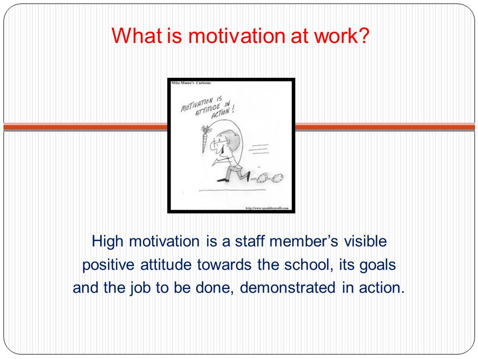 MOTIVATION SOME MYTHS AND TIPS Money is a the best motivator.