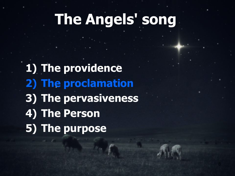 6 The Angels song 1)The providence 2)The proclamation 3)The pervasiveness 4)The Person 5)The purpose