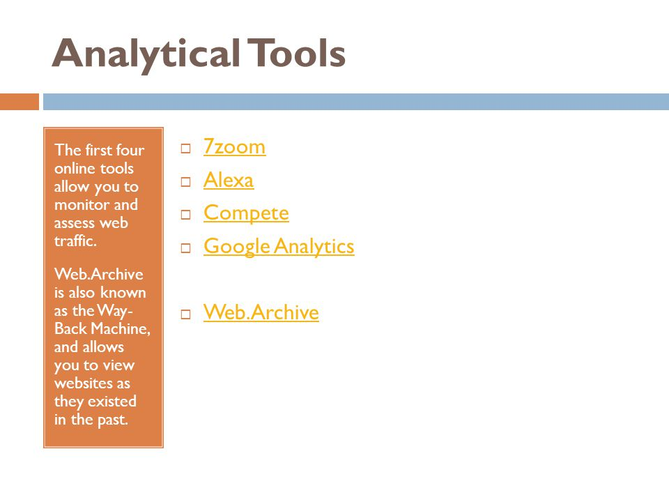 Analytical Tools The first four online tools allow you to monitor and assess web traffic.