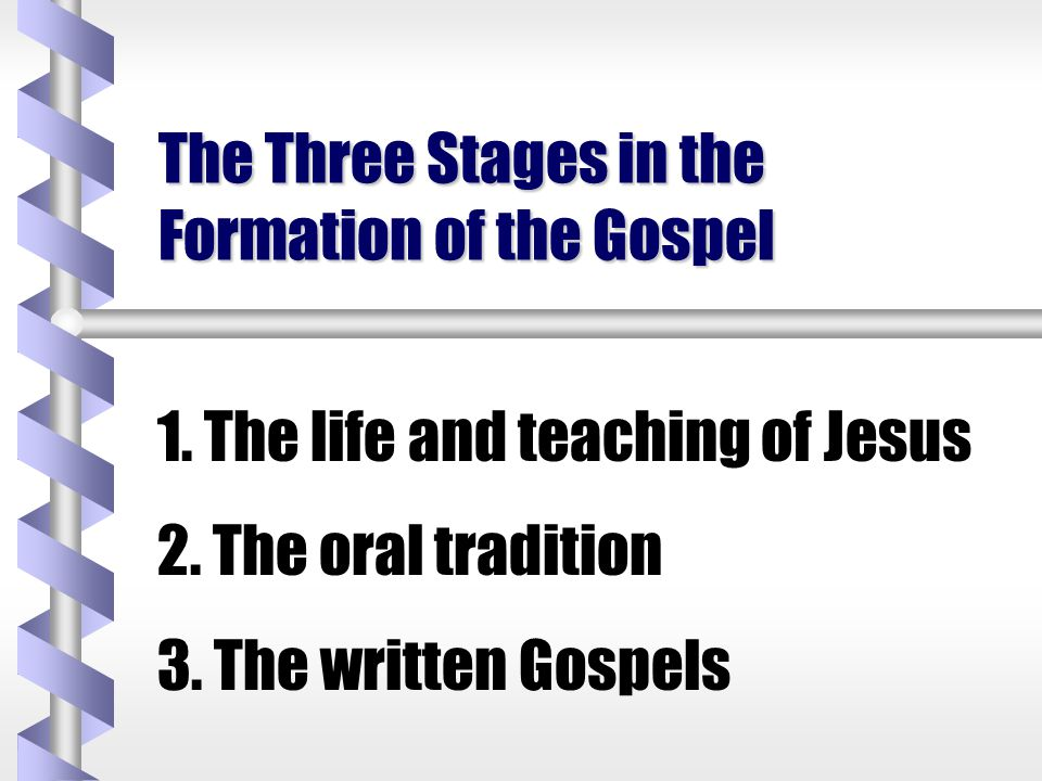 The Three Stages in the Formation of the Gospel 1.