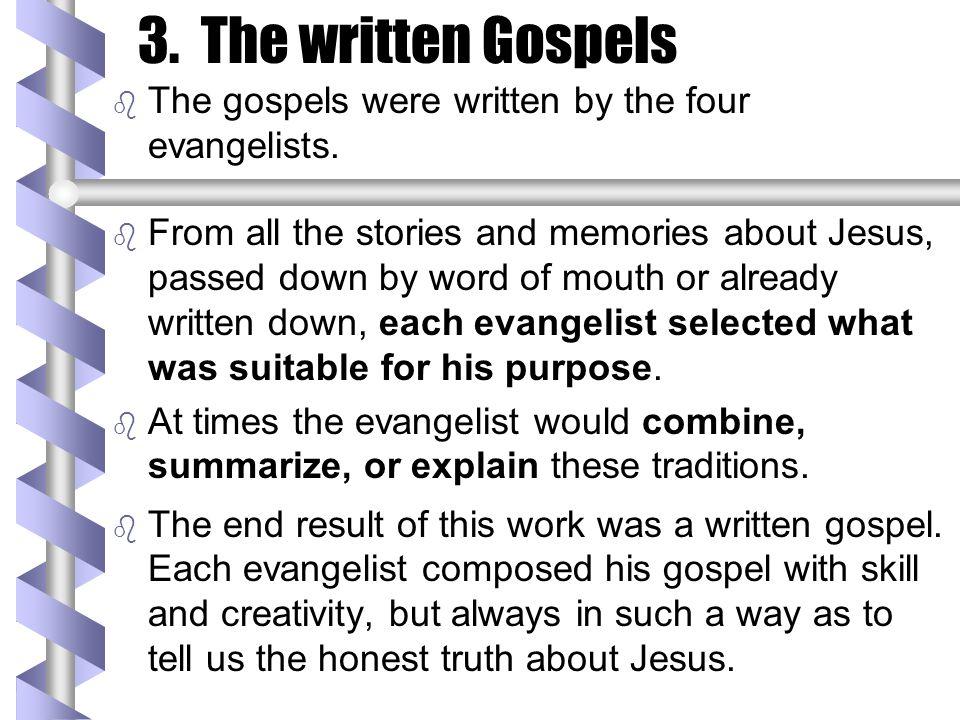 3.The written Gospels b b The gospels were written by the four evangelists.
