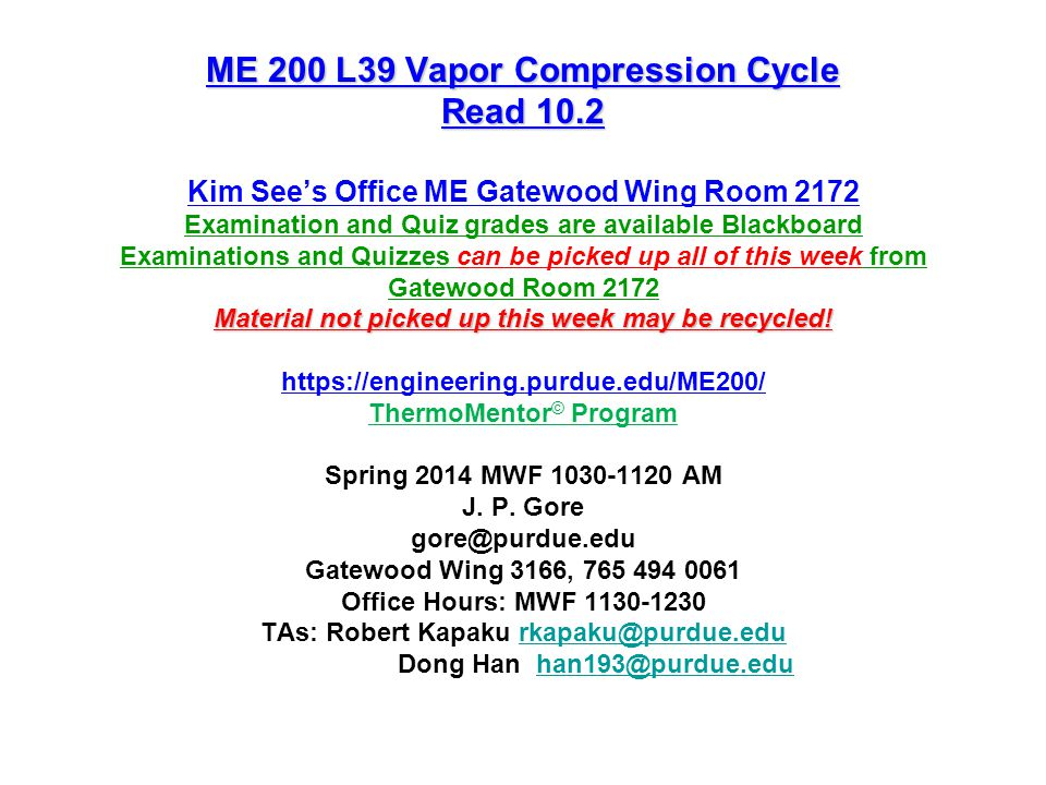ME 200 L39 Vapor Compression Cycle Read 10.2 Material not picked up this week may be recycled! ME 200 L39 Vapor Compression Cycle Read 10.2 Kim Sees O
