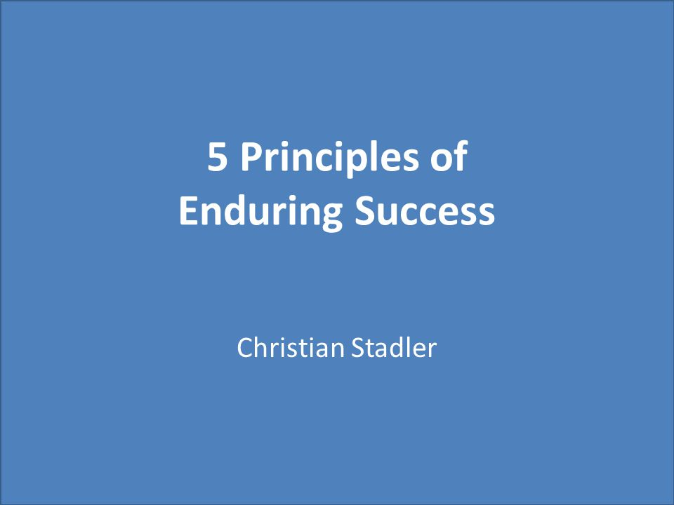 5 Principles of Enduring Success Christian Stadler