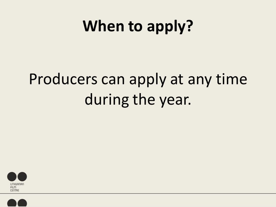 When to apply? Producers can apply at any time during the year.