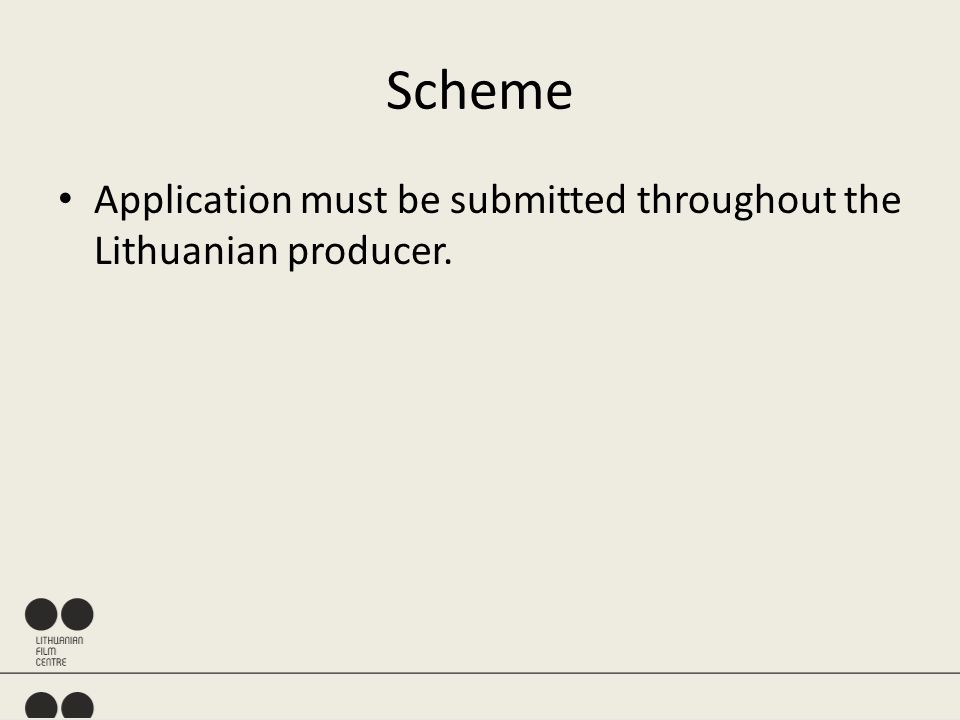 Scheme Application must be submitted throughout the Lithuanian producer.