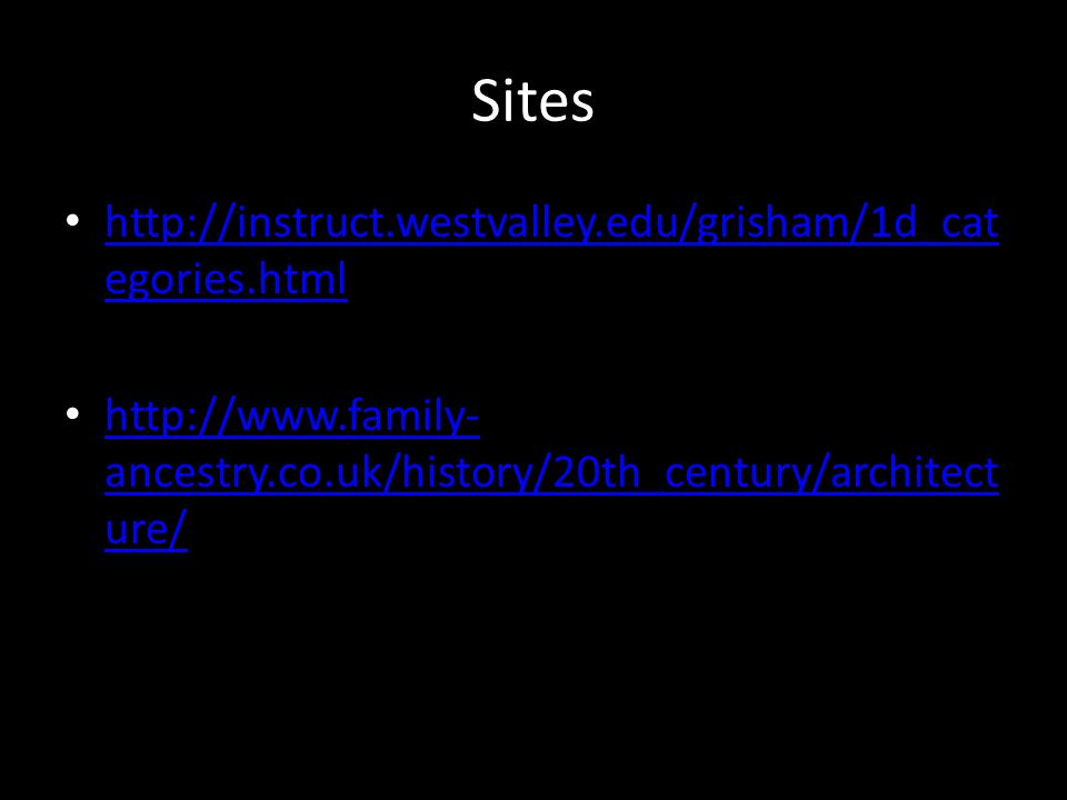 Sites http://instruct.westvalley.edu/grisham/1d_cat egories.html http://instruct.westvalley.edu/grisham/1d_cat egories.html http://www.family- ancestr