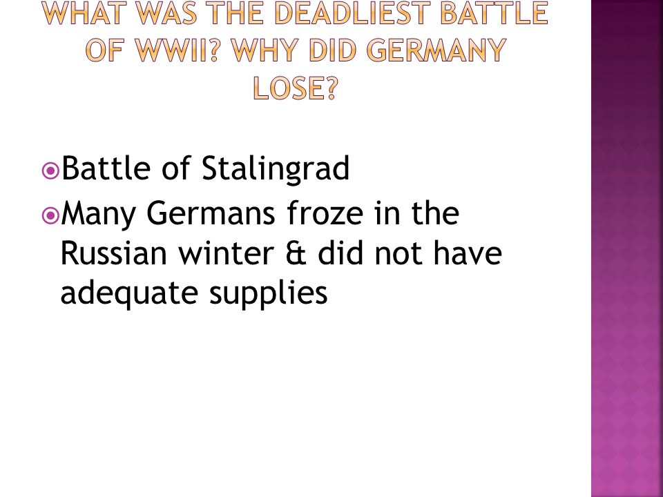 Battle of Stalingrad Many Germans froze in the Russian winter & did not have adequate supplies