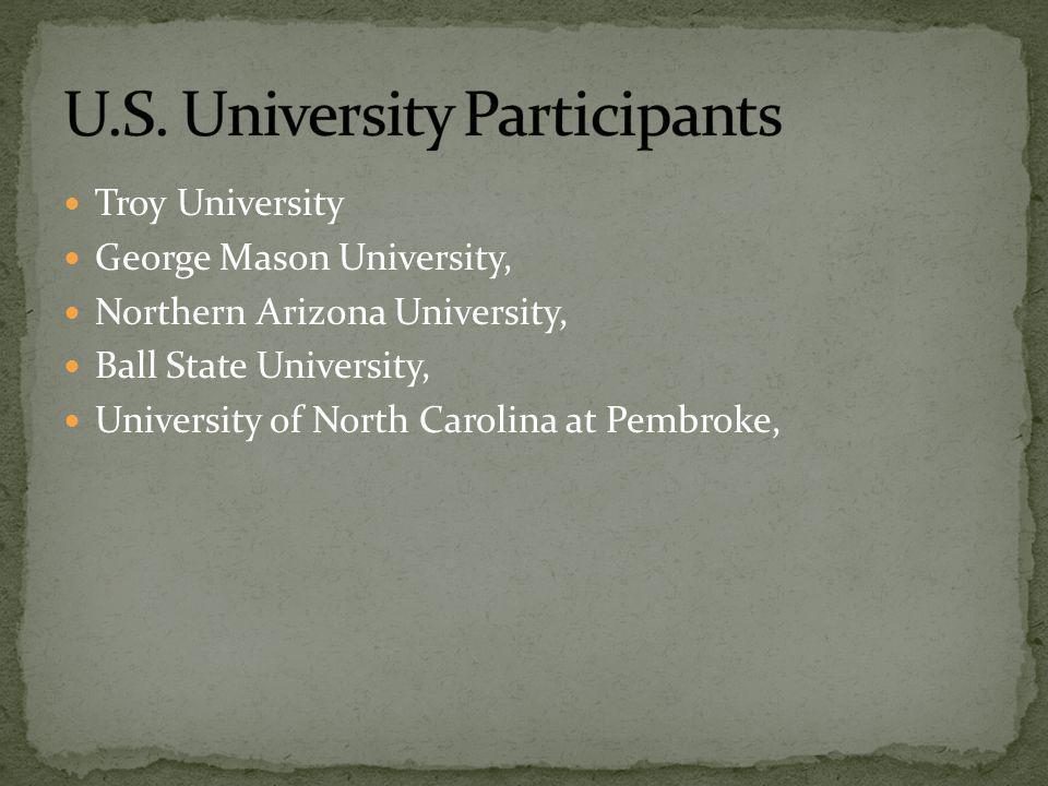Troy University George Mason University, Northern Arizona University, Ball State University, University of North Carolina at Pembroke,
