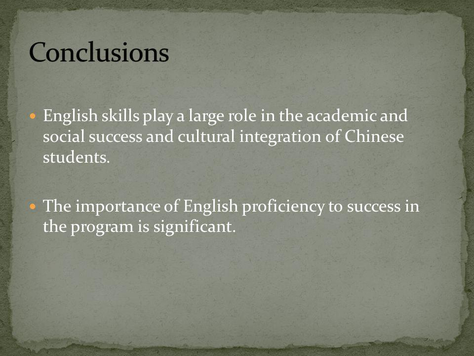 English skills play a large role in the academic and social success and cultural integration of Chinese students. The importance of English proficienc