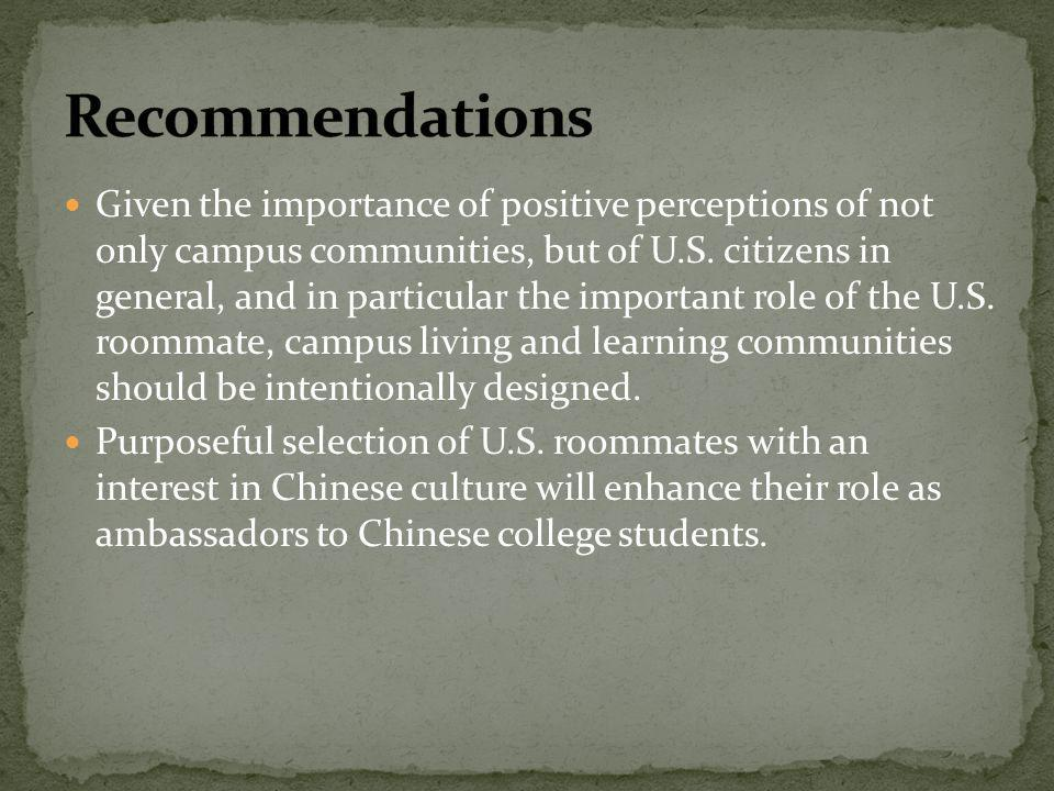 Given the importance of positive perceptions of not only campus communities, but of U.S. citizens in general, and in particular the important role of