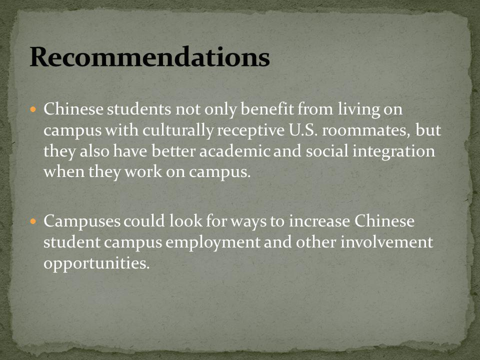 Chinese students not only benefit from living on campus with culturally receptive U.S.