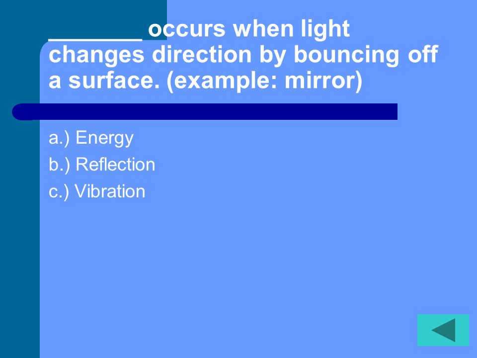 When objects vibrate or move back and forth quickly _______ is made. a.)Pitch b.) Reflection c.) Sound