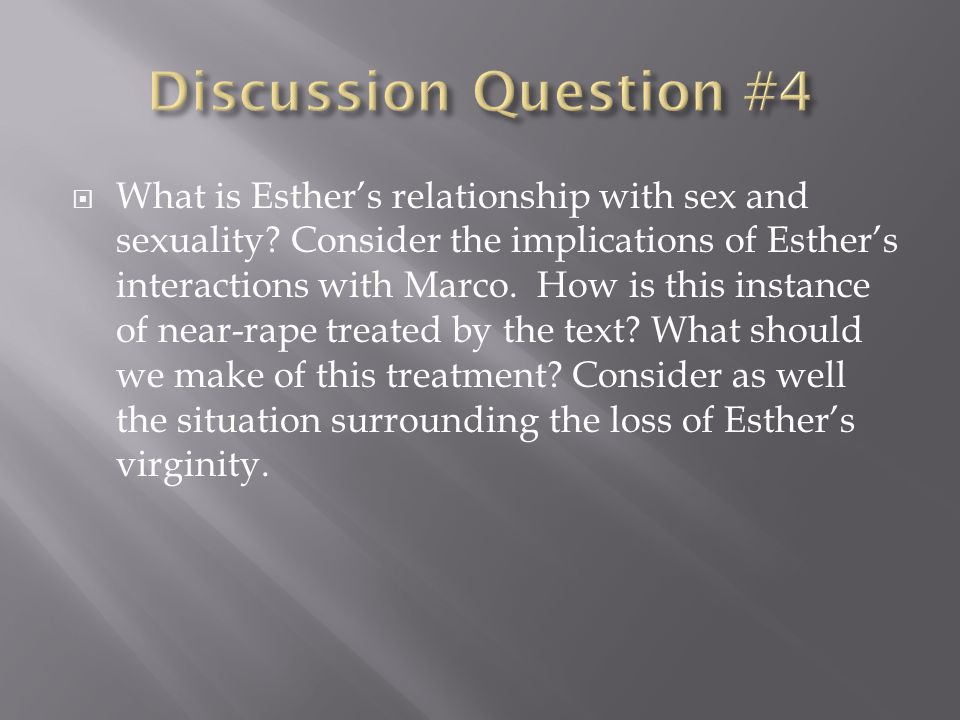 What is Esthers relationship with sex and sexuality.