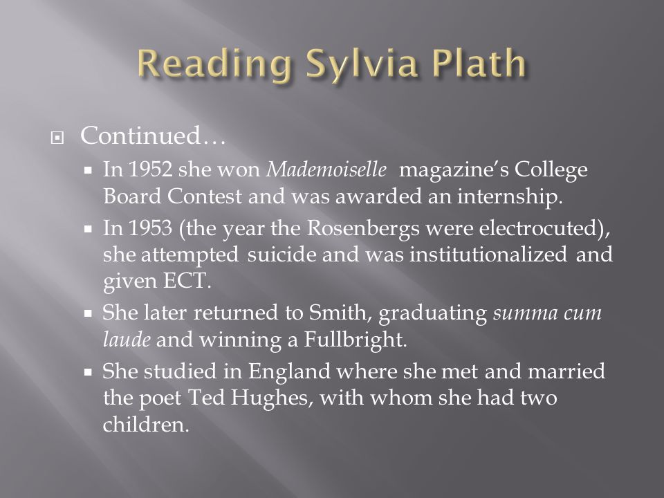 Continued… In 1952 she won Mademoiselle magazines College Board Contest and was awarded an internship.