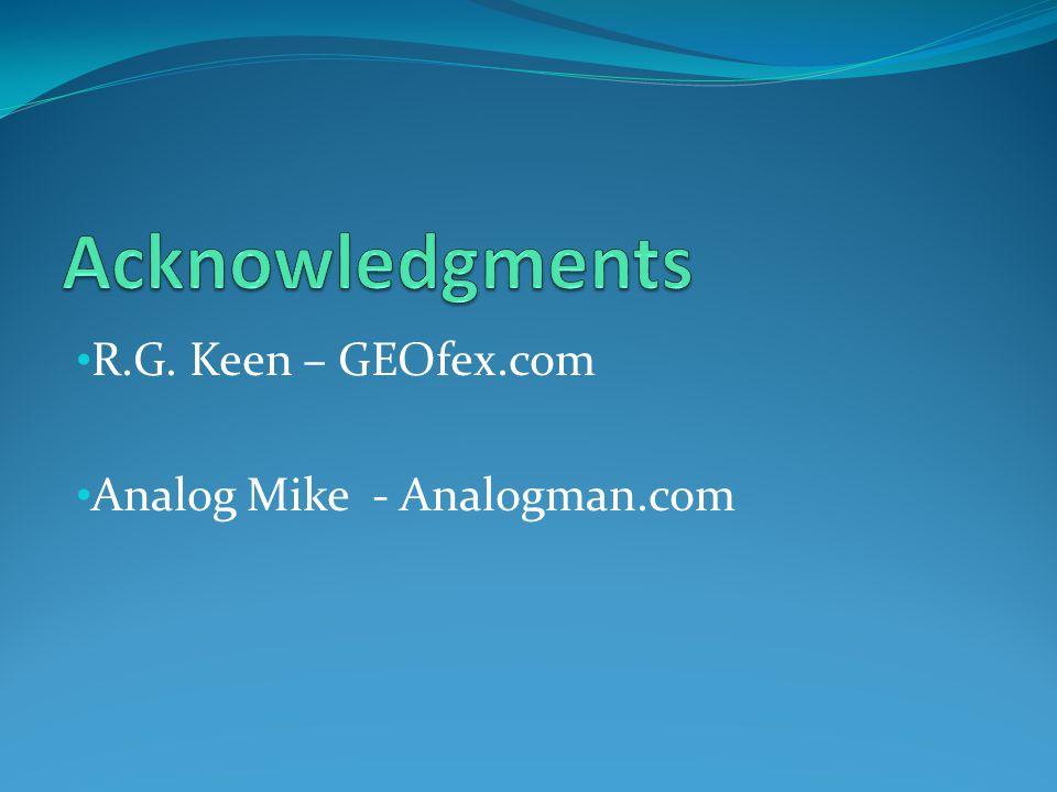 R.G. Keen – GEOfex.com Analog Mike - Analogman.com